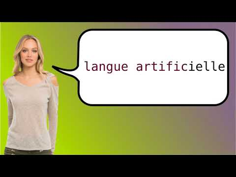 How to say 'artificial language' in French?