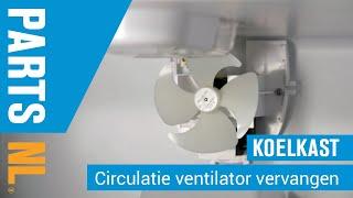 Circulatie ventilator vervangen van koelkast, PartsNL uitleg