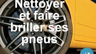 Nettoyer et faire briller ses pneus - Lavage simple et économique