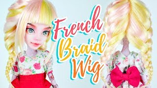 How to Make a Doll Wig | French Braid | Mozekyto #10