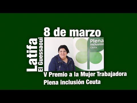 Latifa El Guessaoui, V Premio a la Mujer Trabajadora Plena inclusión Ceuta