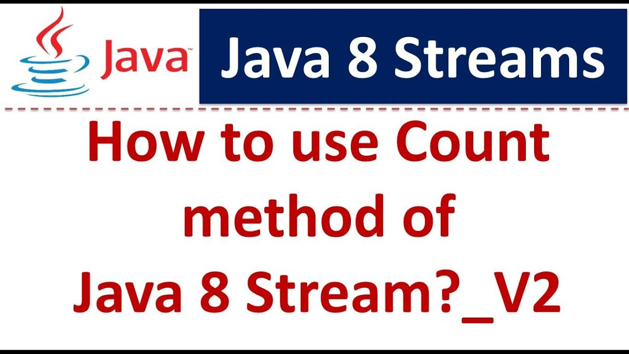 Count method of Java 8 Stream_V2 | Java 8 streams tutorial | Java 8 streams  | Streams in Java 8