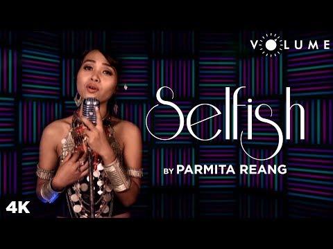 selfish-by-parmita-reang-|-salman-khan-|-race-3-|-atif-aslam,-iulia-vantur-|-unplugged-songs