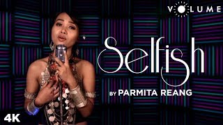 Selfish By Parmita Reang | Salman Khan | Race 3 | Atif Aslam, Iulia Vantur | Unplugged Songs