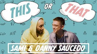 This or That med SAMI & Danny Saucedo