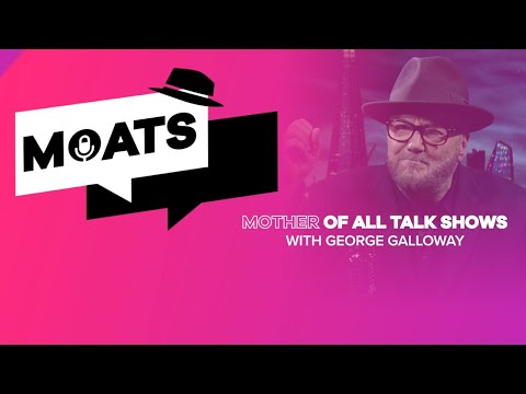 The Mother of All Talkshows with George Galloway - Episode 55