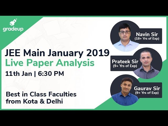 JEE Main Exam Analysis 2019 (11th Jan) by Top Faculties: Questions asked in the Paper