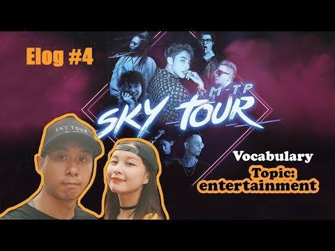 Elog #4: REVIEW SKY TOUR 2019 - SƠN TÙNG M-TP | Vocabulary Topic: Entertainment | Vyt.quynhanh