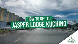 How to get to Jasper Lodge Kuching