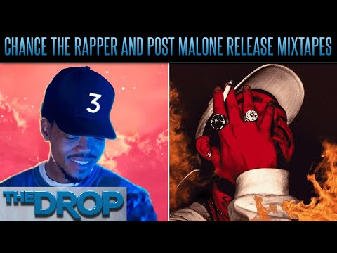 Chance The Rapper & Post Malone New Mixtape's – The Drop Presented by ADD