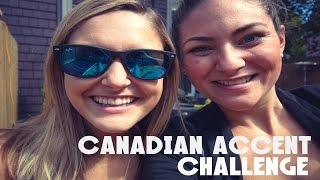 Canadian Accent Challenge // Cool Eh? .. Hey?