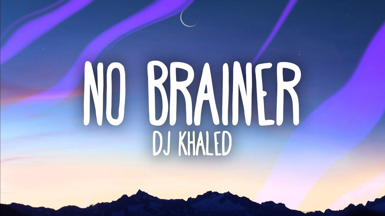 Dj Khaled No Brainer Lyrics Ft Justin Bieber Chance The Rapper Quavo