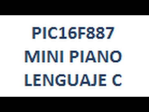 Download PIC16F887 - Mini Piano - Lenguaje C - Link para Descargar