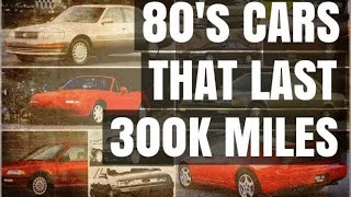 Top 6 '80s cars that last 300,000 miles