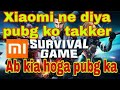 Xiaomi survival game//mi lonch new battle royal game//closed beta test of survival