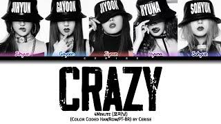 4Minute (포미닛) Crazy | Tradução (Color Coded Han/Rom/PT-BR)
