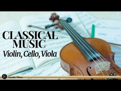 Classical Music - Violin, Cello, Viola
