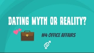 #4 - Dating myth or reality? – Office affairs