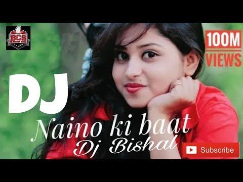 naino-ki-jo-baat-naina-jaane-hai-dj-bishal-remix-song(dj-bishal-babu-bcs,-bishal-singha-subscribe)