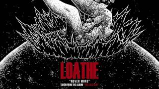 LOATHE - Never More (OFFICIAL AUDIO STREAM)