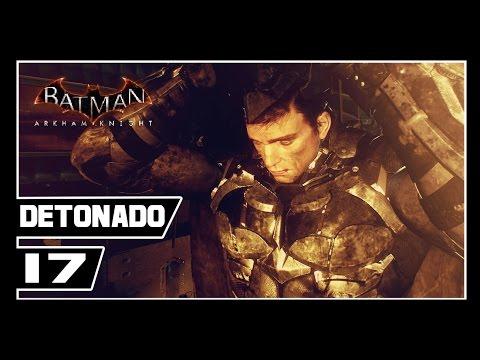 Batman Arkham Knight - Detonado #17 - O BATMAN DESISTIU? [Dublado PT-BR]