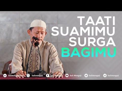 Taati Suamimu Surga Bagimu - Ustadz Abu Yahya Badru Salam, Lc