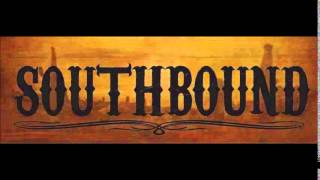 Southbound - You Won´t Fool This Country Girl