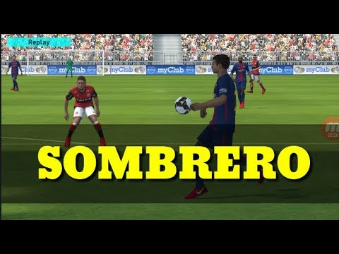 HOW TO DO SOMBRERO IN PES 2018 MOBILE