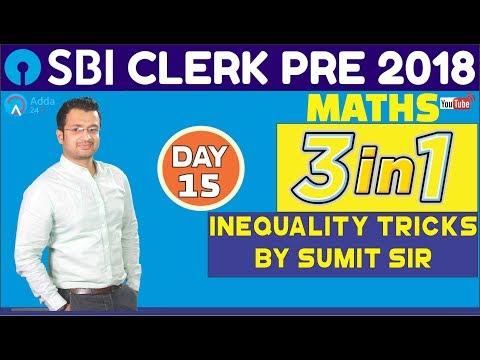 SBI CLERK PRE 2018 | Inequality Tricks By Sumit Sir | Maths  Tricks | Day 15