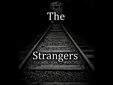 """The Strangers"""