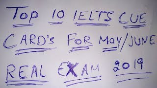 Gambar cover IELTS Speaking Test Top 10 Cue Card Topic's For Real Exam May & June 2019