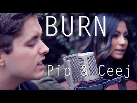 Burn (Ellie Goulding Cover) - Pip & Ceej