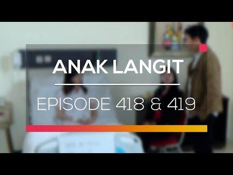 Anak Langit - Episode 418 dan 419