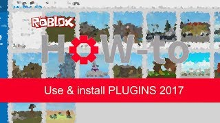 ROBLOX - How to use & install PLUGINS 2017 & 2018