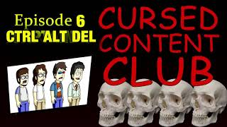 Cursed Content Club #6 - Ctrl+Alt+Del Animated (Season 1)