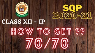 How to get 70 70 in Class XII IP Informatics Practices Sample Question Paper 2020-21