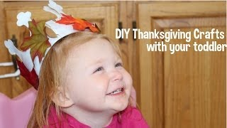 DIY Thanksgiving Crafts with your toddler! Thumbnail