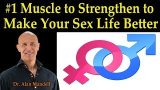 #1 Muscle to Strengthen to Make Your Sex Life Better - Dr. Alan Mandell, D.C.