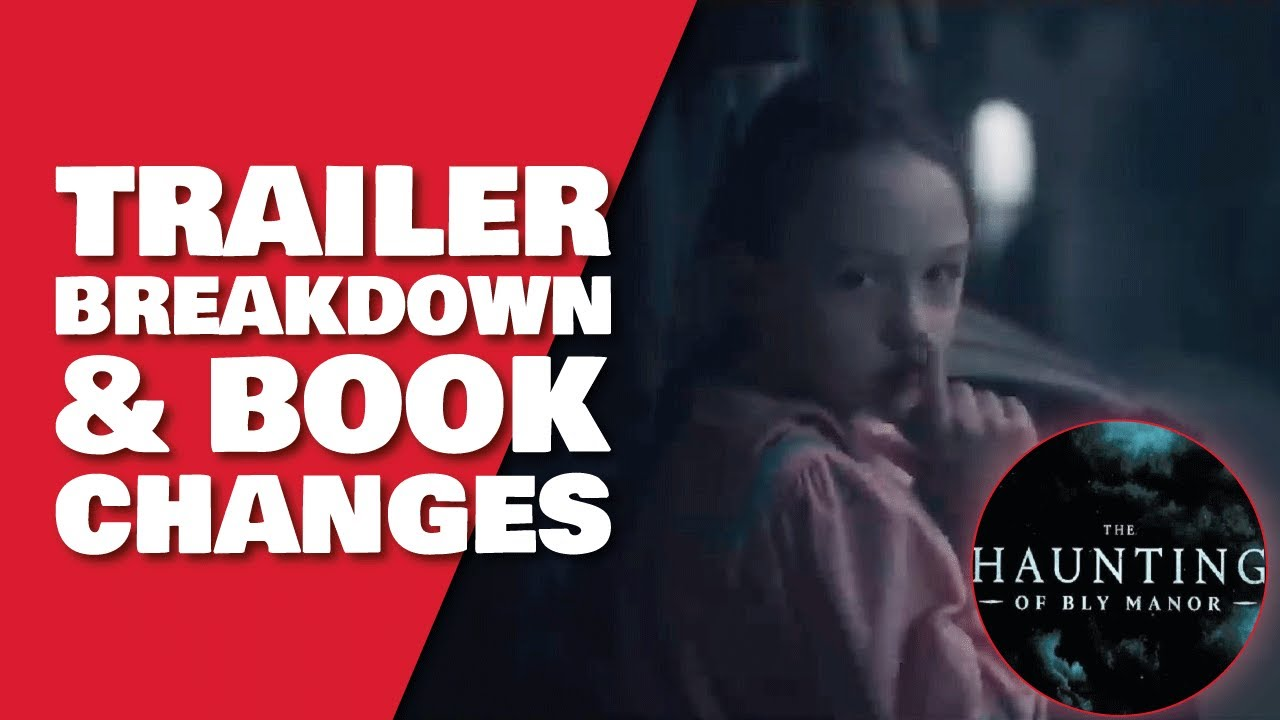 The Haunting Of Bly Manor Trailer Breakdown Book Changes Explained Haunting Of Hill House Season 2 Youtube