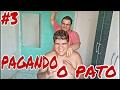 PAGANDO O PATO #3