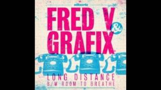 Fred V & Grafix - Room To Breathe