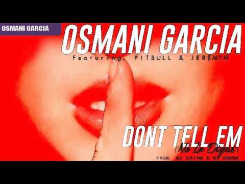 Pitbull Feat.Osmani Garcia & Jeremih - Don't Tell Em (No Le Digas)