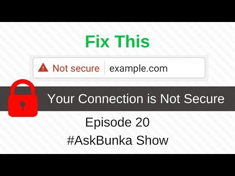 Fix Your Connection is Not Secure - #AskBunka Show 20 Press