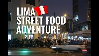 Lima Street Food Adventure! - Peru Vlog 1
