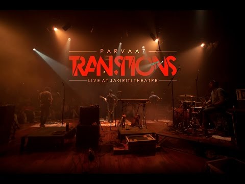 """Transitions"" - Parvaaz live at Jagriti Theatre"