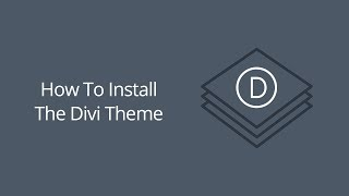 How To Install The Divi Theme