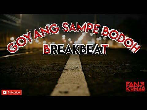 DJ TERBARU 2017 -DJ GOYANG SAMPE BODOH BREAKBEAT