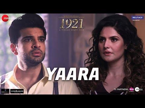 Yaara  1921  Zareen Khan & Karan Kundrra  Arnab Dutta  Harish Sagane   Vikram Bhatt