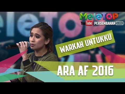 Warkah Untukku - Ara AF 2016 - Persembahan LIVE - MeleTOP Episod 236 [9.5.2017]