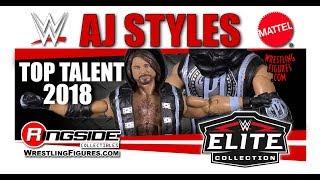 WWE FIGURE INSIDER:  AJ Styles - Mattel WWE Elite Top Talent 2018